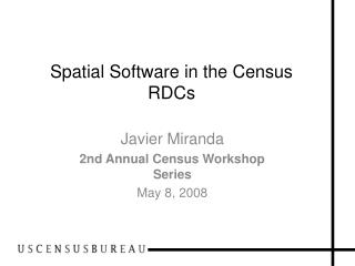 Spatial Software in the Census RDCs
