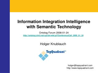 Information Integration Intelligence with Semantic Technology Ontolog Forum 2008-01-24