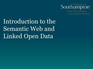 Introduction to the  Semantic Web and  Linked Open Data