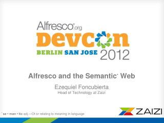 Alfresco and the Semantic *  Web