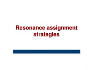 Resonance assignment strategies