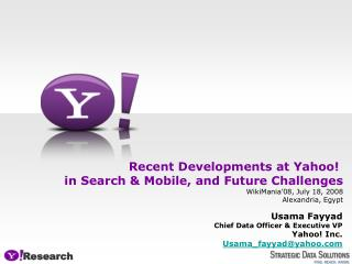 Recent Developments at Yahoo!  in Search & Mobile, and Future Challenges