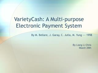 VarietyCash: A Multi-purpose Electronic Payment System