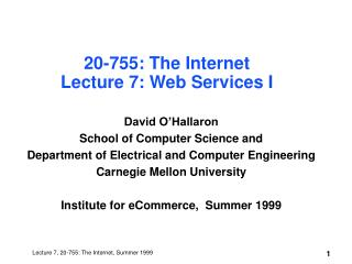 20-755: The Internet Lecture 7: Web Services I