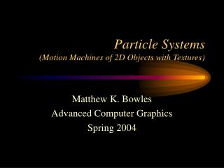 Particle Systems (Motion Machines of 2D Objects with Textures)
