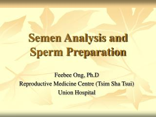 Semen Analysis and Sperm Preparation