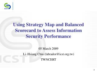 Using Strategy Map and Balanced Scorecard to Assess Information Security Performance