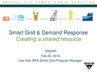 Smart Grid & Demand Response Creating a shared resource