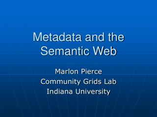 Metadata and the Semantic Web