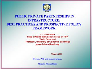 PUBLIC PRIVATE PARTNERSHIPS IN INFRASTRUCTURE:  BEST PRACTICES AND PROSPECTIVE POLICY FRAMEWORK