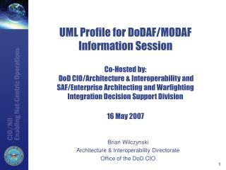 Brian Wilczynski Architecture & Interoperability Directorate Office of the DoD CIO