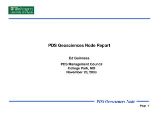 PDS Geosciences Node Report Ed Guinness PDS Management Council College Park, MD November 20, 2008