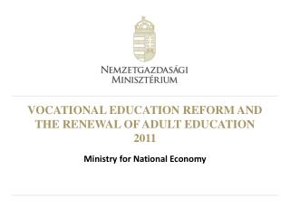 VOCATIONAL EDUCATION REFORM AND THE RENEWAL OF ADULT EDUCATION 2011
