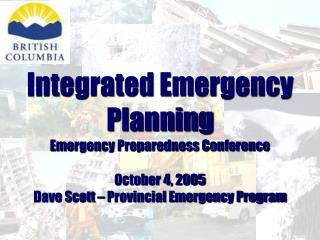 Integrated Emergency Planning Emergency Preparedness Conference October 4, 2005