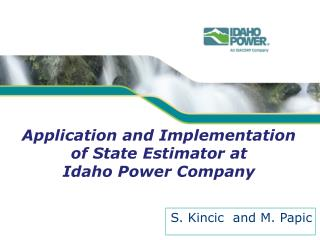 Application and Implementation of State Estimator at  Idaho Power Company
