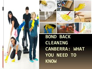 Bond back cleaning Canberra: What you need to know