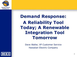 Demand Response:  A Reliability Tool Today; A Renewable Integration Tool Tomorrow