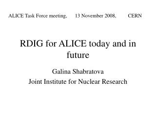 RDIG for ALICE today and in future