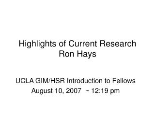 Highlights of Current Research  Ron Hays