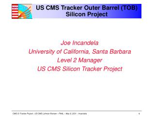 US CMS Tracker Outer Barrel (TOB) Silicon Project