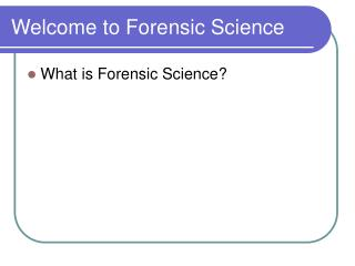 Welcome to Forensic Science