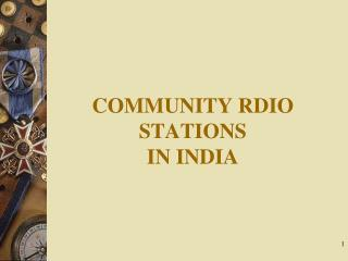 COMMUNITY RDIO STATIONS  IN INDIA