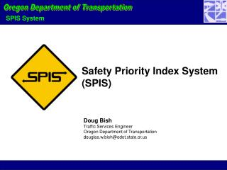 Doug Bish Traffic Services Engineer Oregon Department of Transportation