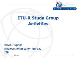 ITU-R Study Group Activities