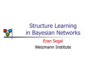 Structure Learning in Bayesian Networks