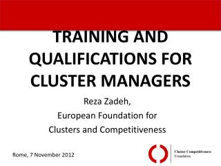 TRAINING AND QUALIFICATIONS FOR CLUSTER MANAGERS