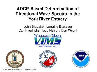 ADCP-Based Determination of Directional Wave Spectra in the York River Estuary