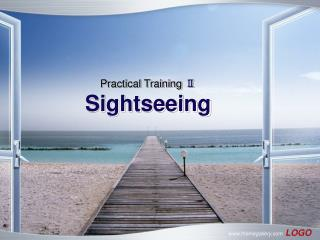 Practical Training  Ⅱ Sightseeing