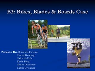 B3: Bikes, Blades & Boards Case