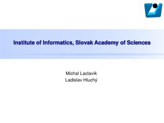 Institute of Informatics, Slovak Academy of Sciences