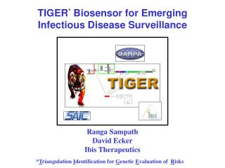 TIGER *  Biosensor for Emerging Infectious Disease Surveillance