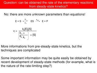 Question: can be obtained the rate of the elementary reactions from steady-state kinetics?