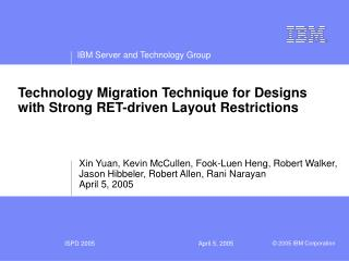Technology Migration Technique for Designs with Strong RET-driven Layout Restrictions
