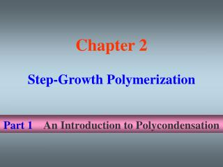 Part 1 An Introduction to Polycondensation