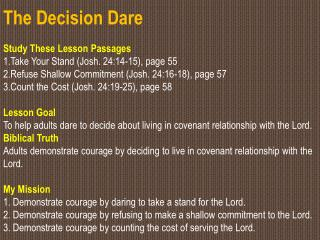 The Decision Dare Study These Lesson Passages 1.Take Your Stand (Josh. 24:14-15), page 55