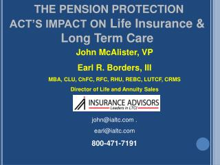 THE PENSION PROTECTION            ACT'S IMPACT ON  Life Insurance &  Long Term Care