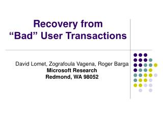 "Recovery from  ""Bad"" User Transactions"