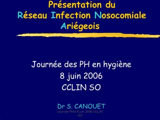 Pr sentation du  R seau Infection Nosocomiale Ari geois