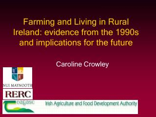 Farming and Living in Rural Ireland: evidence from the 1990s and implications for the future