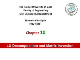 The Islamic University of Gaza Faculty of Engineering Civil Engineering Department Numerical Analysis ECIV 3306