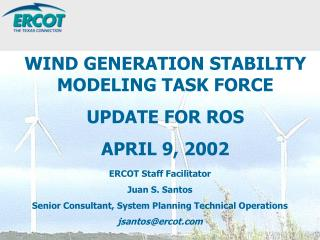 ERCOT Staff Facilitator Juan S. Santos Senior Consultant, System Planning Technical Operations