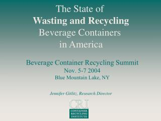 Beverage Container Recycling Summit Nov. 5-7 2004 Blue Mountain Lake, NY