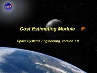 Cost Estimating Module Space Systems Engineering, version 1.0