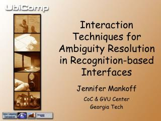 Interaction Techniques for Ambiguity Resolution in Recognition-based Interfaces