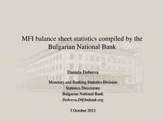 MFI balance sheet statistics compiled by the Bulgarian National Bank