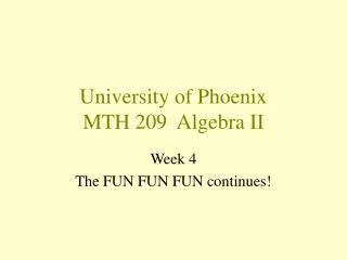 University of Phoenix MTH 209  Algebra II